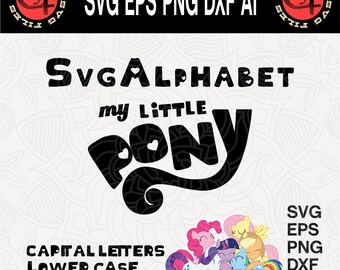 My Little Pony Alphabet svg, Svg Alphabet, Cricut font svg, Digital Font, Cut files, Font svg, Instant Download,Invitation,Birthday,Eps,Dxf