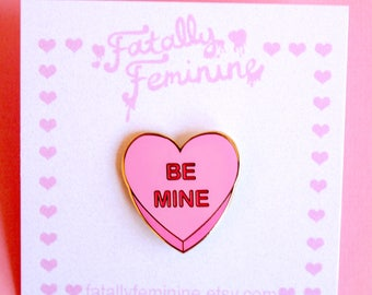 Be Mine Candy Heart Conversation Heart Valentine's Day Pink Enamel Pins, Portion of proceeds donated to charity