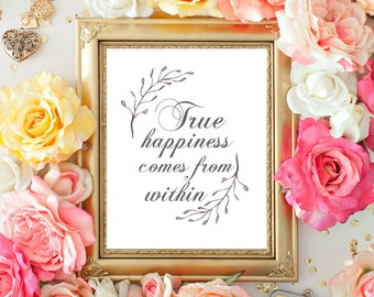 True Happiness comes from Within, Printable Quote, Motivational Quote, Happiness Quote, Printables, Wall decor, 8x10 INSTANT DOWNLOAD