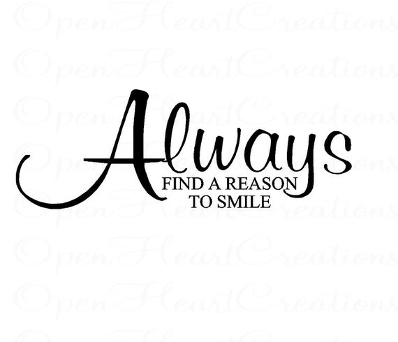 Always Find A Reason To Smile Wall Decal Vinyl Wall Quote