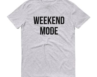 Weekend Mode Shirt - Weekend Shirt, Brunch Shirt, Girls Weekend Shirt