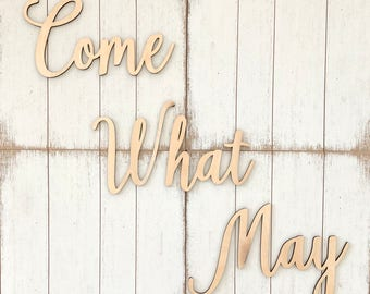 Come What May - 3D Come What May Wall Quote - Farmhouse decor - 3D Gallery Wall Quote - Wood Letter Words - 3D Come What May Sign