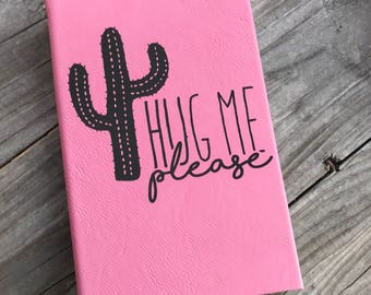 Cactus Hug laser engraved lined journal, custom journal FREE DOMESTIC SHIPPING