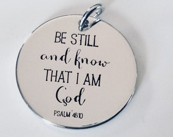 """1 - """"Be Still and Know that I am God"""" pendant, New Series, Silver plated necklace, Faith Necklace, Religious Jewelry, Psalm 46:10"""