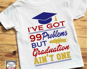 99 Problems Graduation Ain't One  Sublimation Transfer ST-GAO01