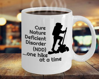 Funny Coffee Mug - Take a Hike - Nature Deficient Disorder - Gift Idea