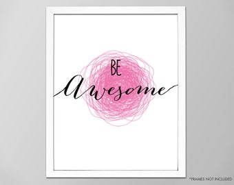 "Motivational ""Be Awesome"" Quote, Be Awesome Art Print, Inspirational Be Awesome Quote Wall Decor, Typographic Art Print, Be Awesome Art"