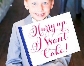 Wedding Sign Hurry Up I Want Cake | Funny Ring Bearer Flower Girl Banner Wedding Flag Wedding Pennant Toddler | Modern Script Font 1018 SRW