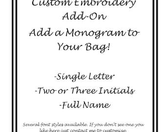 Monogram Add On - Add Custom Embroidery to Your Bag
