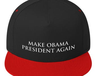make obama president again HAT Flat Bill Cap