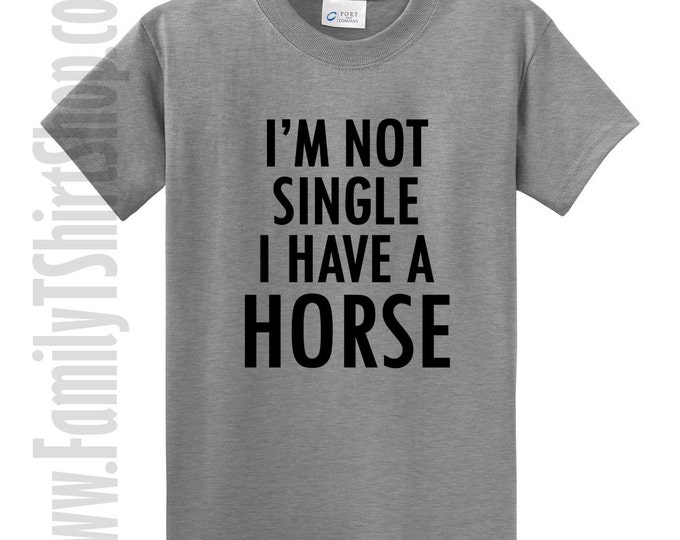 I'm Not Single I Have A Horse