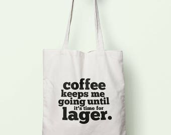 Coffee Keeps Me Going Until It's Time For Lager Tote Bag Long Handles TB1697