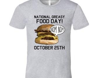 National Greasy Food Day Nom Nom October 25th Food Celebration T Shirt