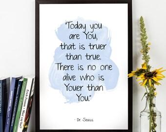Dr Seuss Quote, Dr Seuss Quote Poster, Today you are you (...), Dr Seuss Nursery Print, Dr Seuss Watercolor art, Dr Seuss Kids room art.