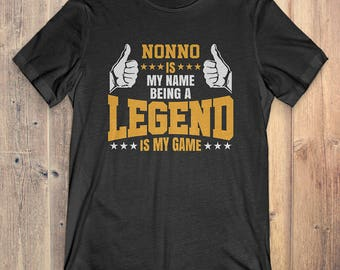 Nonno T-Shirt Gift: Nonno Is My Name Being A Legend Is My Game