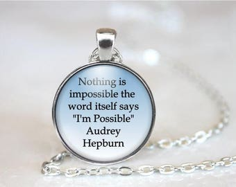 Audrey Hepburn Quote Necklace - Audrey Hepburn Jewelry - Encouragement Gift - Quote Necklace - Pendant Necklace - Nothing Is Impossible