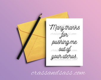 Thanks for Pushing Me Out of Your Uterus, Printable Card, Mother's Day Card, Printable Greeting Card, Funny Gifts for Mum, Instant Download