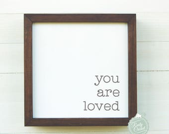 You are loved sign.
