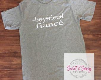 boyfriend fiancé shirt. engagement shirt.