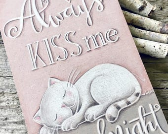 Nursery decoration - Always Kiss Me Goodnight - Baby Shower Gift - Cat Wall Hanging - Girl's Room Decor - Hand Drawn Sign - Bedroom Sign