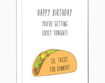 Husband Birthday Card. Birthday Card For Husband. Boyfriend Birthday Card. Birthday Card For Boyfriend. Wife Birthday. Tacos For Dinner 167