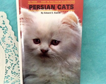 Persian Cats - Proper Care - Edward E. Esarde - reference - Cat book - Reinforced Binding - Cat Lover Gift idea - hard cover 1995