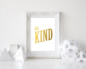 Be Kind Print, Faux Gold Leaf Art, Inspirational Quote, Typographic Print, Motivational Print, Gold Quote Print, Office Decor,  Art, Framed