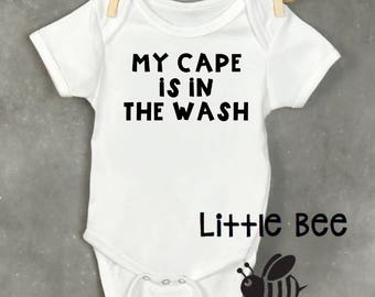 My cape is in the wash, Superhero, Cape, Cape Wearing, Super baby, Baby boy,  Body Suit, Baby Shower Gift, New Baby, Funny Baby Onesie