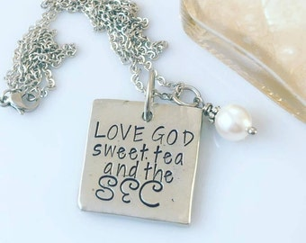 Love God Sweet Tea and the SEC - Hand Stamped Necklace - Hand Stamped Jewelry - Hand Cast Pewter Jewelry - Pewter Necklace -
