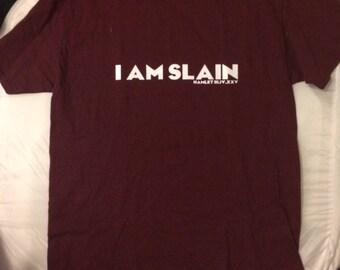 """Men's """"I Am Slain"""" Tee"""
