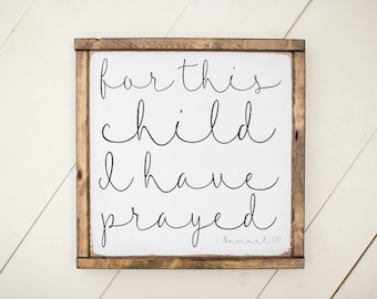 for this child I have prayed, 1 Samuel 1:27, wood sign, white and black wood sign