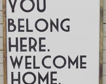 You Belong Here. Welcome Home.