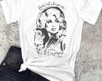 Dolly Parton halftone Style Shirt Figure out who you are then do it on purpose quote / Country T-Shirt Southern Tee - Ink Printed
