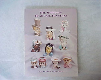 Vintage Reference Book The World of Head Vase Planters by Posgay and Warner, Collectible Mid Century Ceramic Florist Giftware