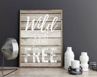 Wild & Free, A4, Printable download nursery decor, Woodland Nursery Decor, Nursery art, Wood Sign, Hand-Lettered, typography, hand written,