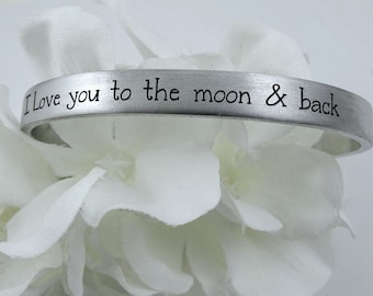I Love You to the Moon & Back Cuff Bracelet, Moms Grandmas Friends Gift , Stainless Steel, Quote Custom Personalized