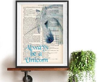 Always be a Unicorn Print- Wall art home decor, gift, grils room, unicorn geek art, giclee print, unicorn wall decor, unicorn art