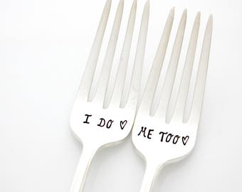 """Wedding forks, """"I Do, Me Too"""" Hand stamped silverware for unique engagement gift idea."""