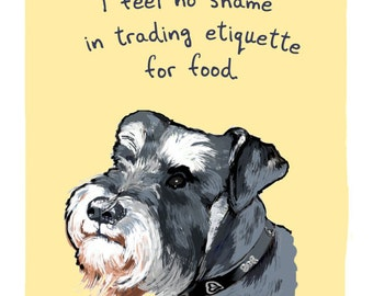 Schnauzer 5x7 Print of Original Painting with phrase