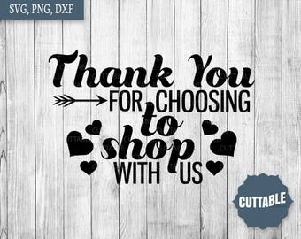 Small business store svg cut file, Thank you for choosing to shop with us quote svg cut files, craft business, small store owner dxf