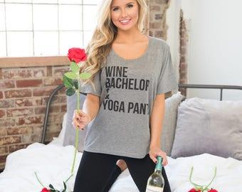Wine Bachelor And Yoga Pants Graphic Tee Grey..Mondays..Bachelorette..Bachelor..Wine Lovers Tee..Graphic Tee