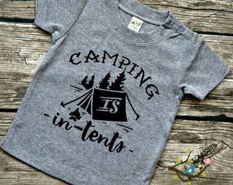 Infant Baby T-shirt - Camping Is In Tents - Boys  or Girls Baby Toddler Vinyl Graphic Tee Shirt Multiple Colors Sizes  Available 6-24 months