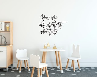 Nursery Wall Decal -You are our greatest adventure
