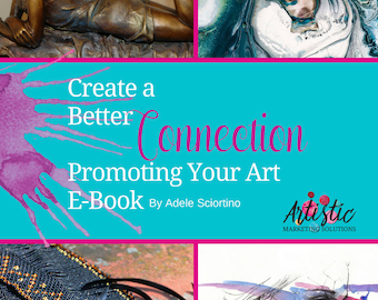 Create A Better Connection Promoting Your Art ~ E-Book (Instant DOWNLOAD)