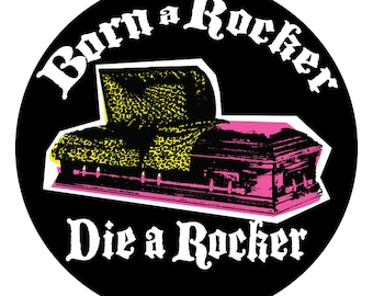 Rockabilly Pin / Psychobilly / Punk  / Rocker / 1 inch / Pin / Badge / Born a Rocker, Die a Rocker / Edwardian / Ted/ Button / Badge UK Subs