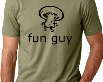 Fun guy funny T shirt screenprinted mushroom Humor Tee gifts for guys Gifts for men funny mushroom tee