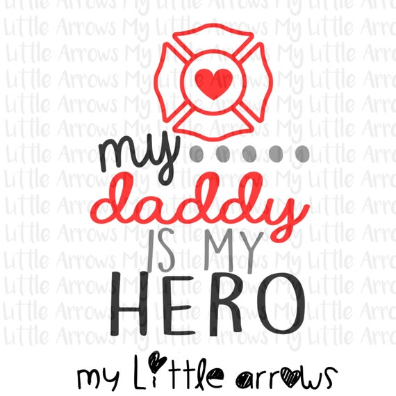 Firefighter My Daddy Is My Hero Svg Dxf Eps Png Files For