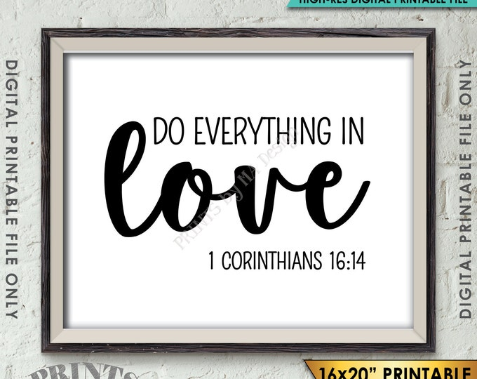 """Do Everything in Love Scripture Art 1 Corinthians 16:14, Valentine's Day, Bible Verse Art, Instant Download 8x10/16x20"""" Printable Wall Decor"""