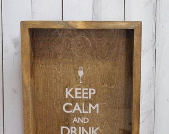 Keep Calm and Drink Champagne/Cork Holder/Decor/Bar Decor/Mother's Day/Man Gift/Engraved/Wedding Gift/Christmas Gift