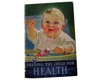 Vintage Baby Book - Feeding The Child For Health Baby Book From California Fruit Growers Association - Sunkist Oranges - Child Development